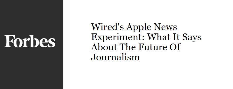 2015-forbes-wired-apple-news-future-of-journalism - GDELT Blog