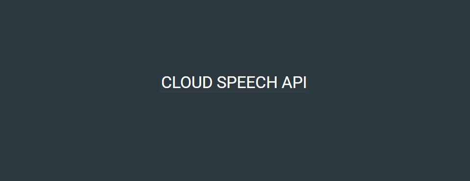 2015-google-cloud-speech-api