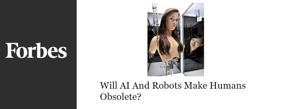 2016-forbes-ai-robots-humans-obsolete
