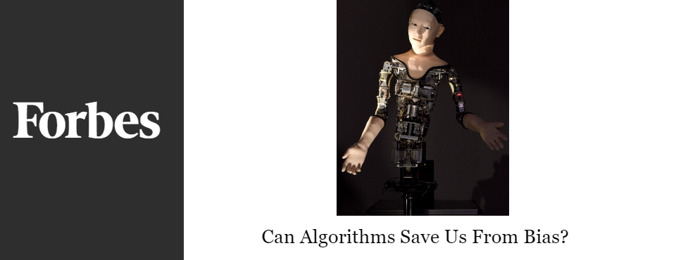 2016-forbes-algorithms-save-us-from-bias