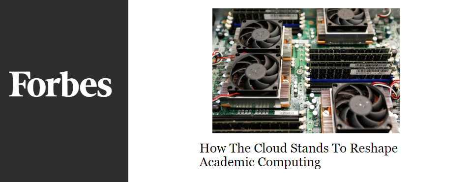2016-forbes-cloud-reshape-academic-computing