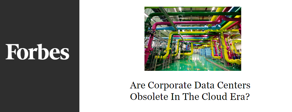 2016-forbes-corporate-data-centers-obsolete