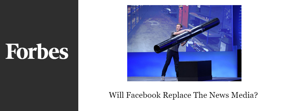 2016-forbes-facebook-replace-the-news-media