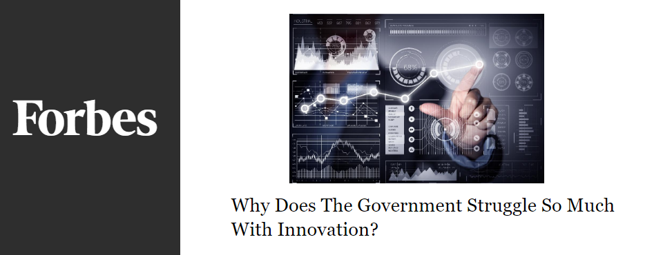 2016-forbes-government-struggles-innovation