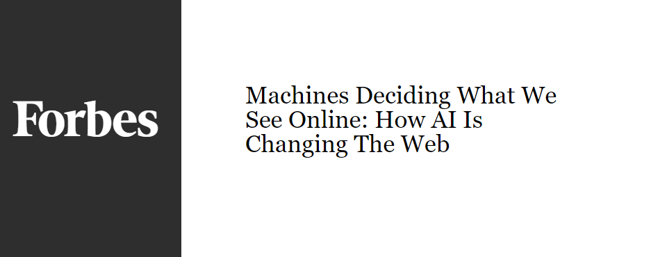 2016-forbes-machines-decide-what-we-see-online