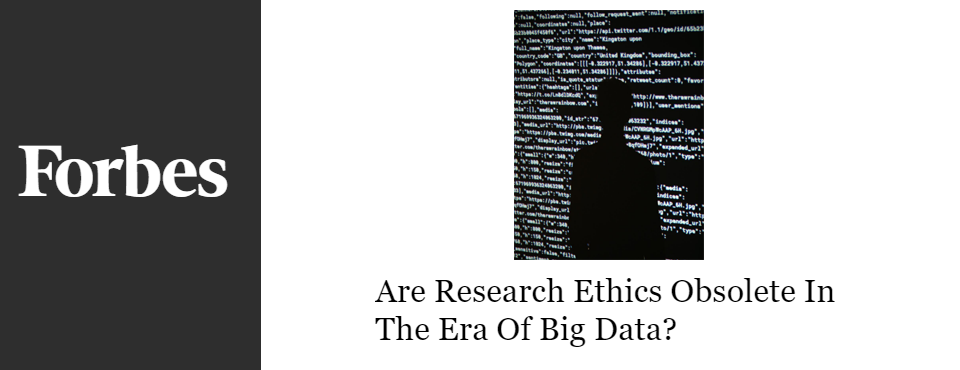 2016-forbes-research-ethics-obsolete-big-data-era