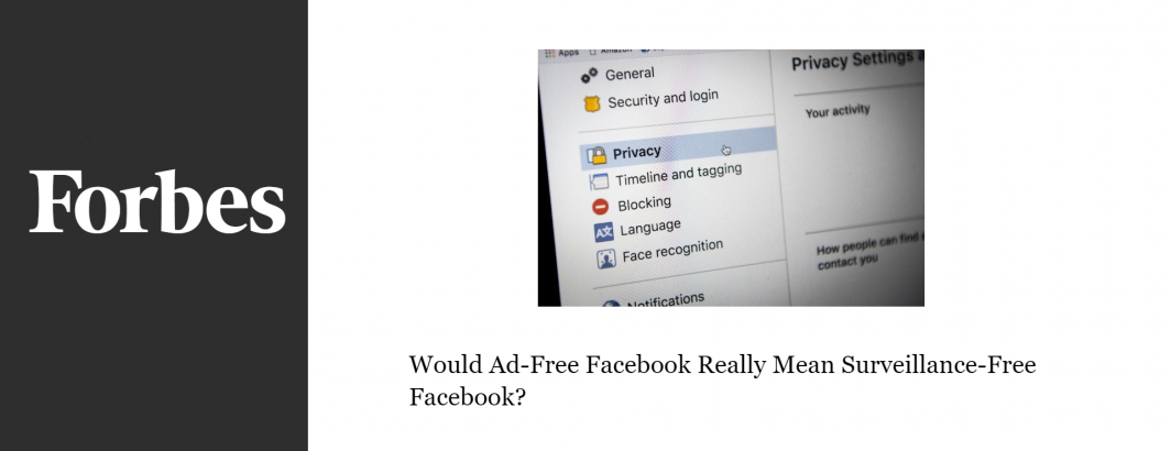Would Ad-Free Facebook Really Mean Surveillance-Free Facebook? – The
