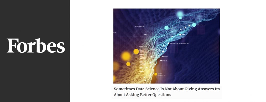 Sometimes Data Science Is Not About Giving Answers Its About Asking